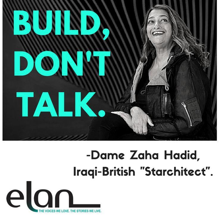 Build Don 39 T Talk Dame Zaha Hadid Digital Majlis