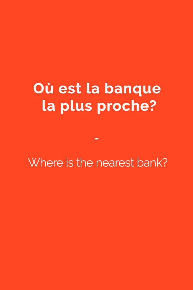 """Où est la banque la plus proche? "" --- Where is the nearest bank? #French #Phrases  Subscribe to www.talkinfrench.com to download a massive FREE French language package."
