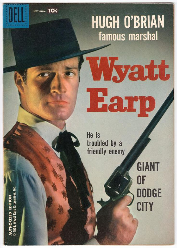 The Life and Legend of Wyatt Earp (1955-61, ABC) starring Hugh O'Brian — 1958 comic book