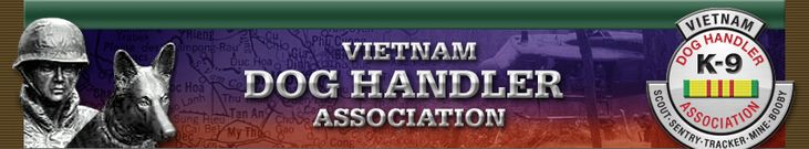 The VDHA was organized in 1993 by a group of six veteran war dog handlers that served during the Vietnam Conflict.