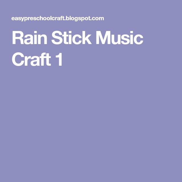 Rain Stick Music Craft 1