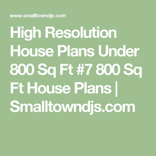 high resolution house plans under 800 sq ft 7 800 sq ft house plans