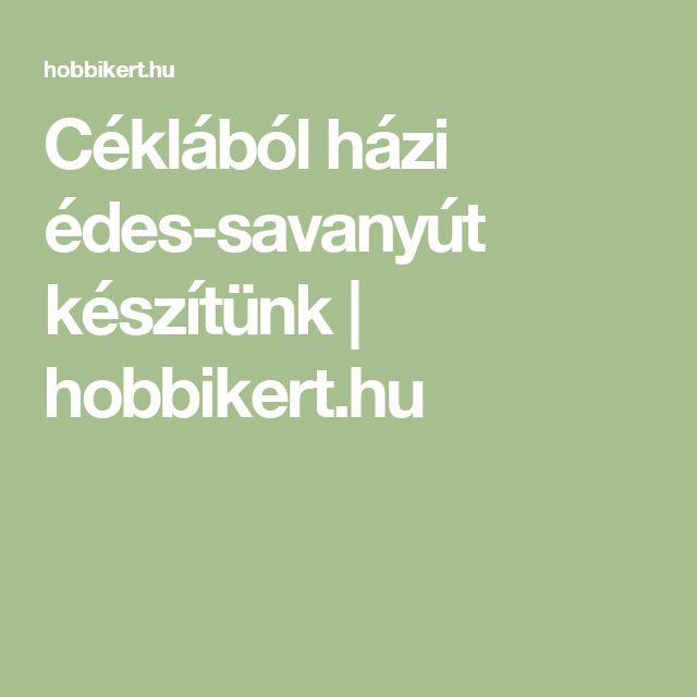 Céklából házi édes-savanyút készítünk | hobbikert.hu