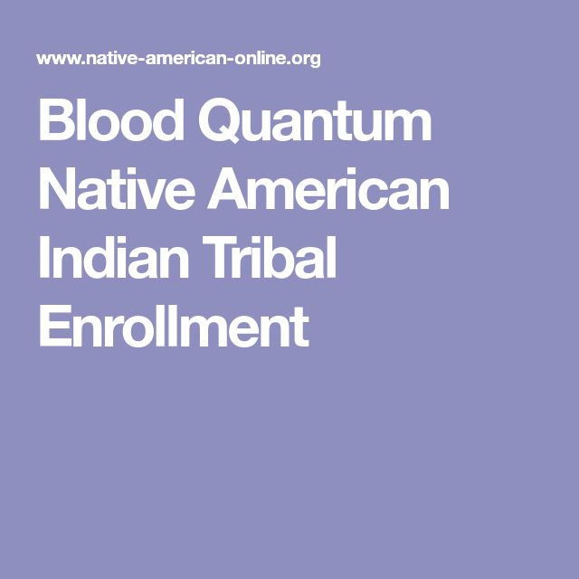 Blood Quantum Native American Indian Tribal Enrollment