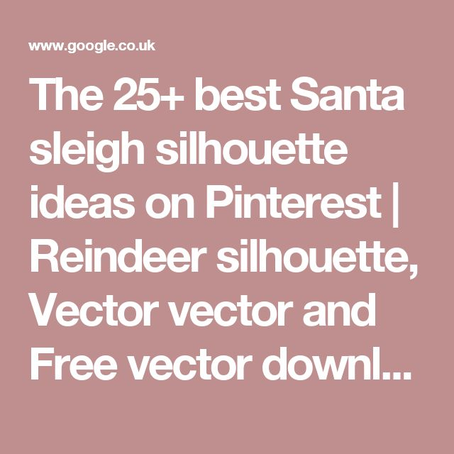 The 25+ best Santa sleigh silhouette ideas on Pinterest | Reindeer silhouette, Vector vector and Free vector downloads