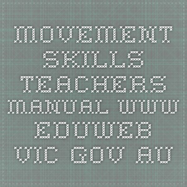 Movement skills teachers manual www.eduweb.vic.gov.au