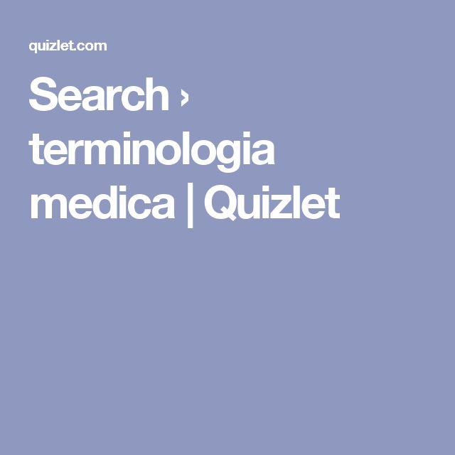 Search › terminologia medica | Quizlet