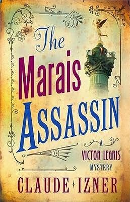 The Marais Assassin (Victor Legris #4) by Claude Izner.
