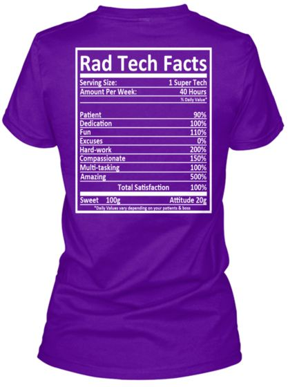 I LOVE THIS SHIRT!! Just need to change the color and it could be mine!!! Rad Tech Facts!