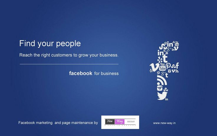 Find your people. Reach the right customers to grow your business. Facebook marketing and page maintenance by www.new-way.in