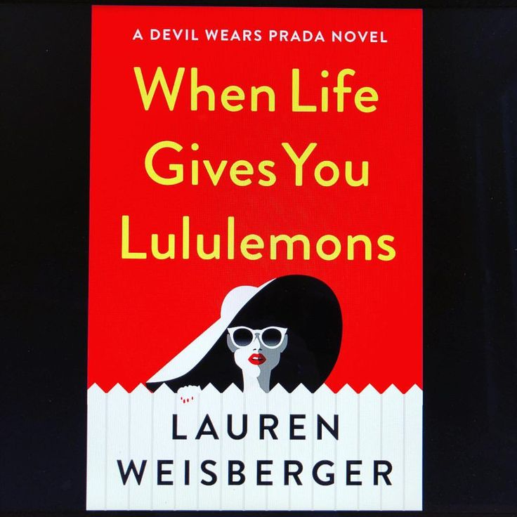 """962 Likes, 93 Comments - Lauren Weisberger (@laurenweisberger) on Instagram: """"So thrilled to share with you the cover of my next book, WHEN LIFE GIVES YOU LULULEMONS, out summer…"""""""