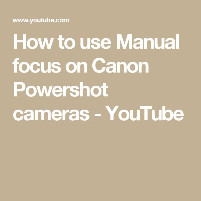 How to use Manual focus on Canon Powershot cameras - YouTube