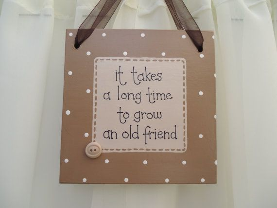 Handmade 'Grow and old friend' wooden plaque on Etsy, £9.00