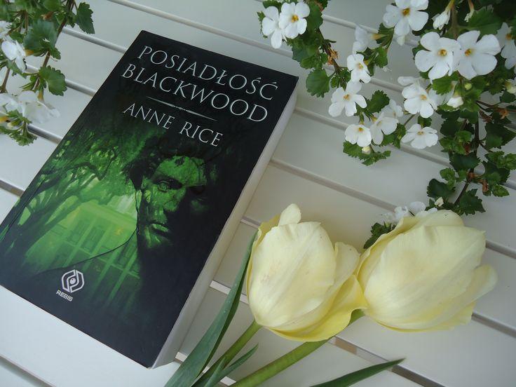 """Anne Rice """"Posiadłość Blackwood"""""""