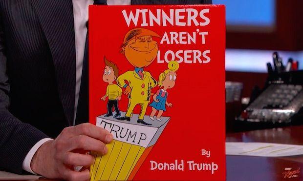'Winners Aren't Losers': The Donald Trump Children's Book (Written by Jimmy Kimmel) - http://www.theblaze.com/stories/2015/12/17/winners-arent-losers-the-donald-trump-childrens-book-written-by-jimmy-kimmel/?utm_source=TheBlaze.com&utm_medium=rss&utm_campaign=story&utm_content=winners-arent-losers-the-donald-trump-childrens-book-written-by-jimmy-kimmel