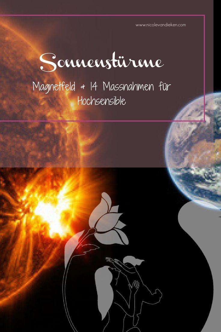 Was sind Sonnenstürme?  Sonnenstürme beeinflussen das Erdmagnetfeld und somit direkt dein hochsensibles Wohlbefinden & deine hochsensible Gesundheit. Kopfschmerzen, Aggressionen und Schwindel sind typische Beschwerden bei Sonnenstürmen.