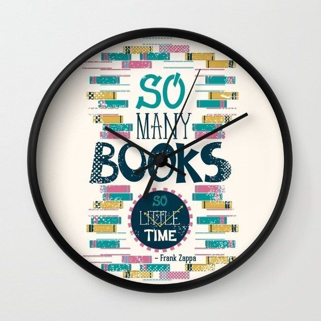 A clock stating a book lover's biggest problem.