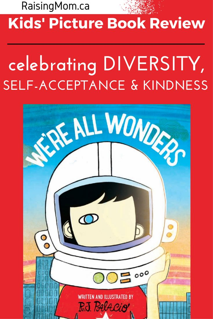 http://raisingmom.ca/wonders-r-j-palacio-book-review/  We're All Wonders - Picture Book: This book contains a wonderful message of self-acceptance and the importance of accepting others and showing kindness to each other. The focal character, Augie, is presented as having a non-specific facial disfigurement that is almost fantastical (he is shown as only having one eye and no other facial features at all) - perhaps so that children can more easily identify with the character and superimpose…