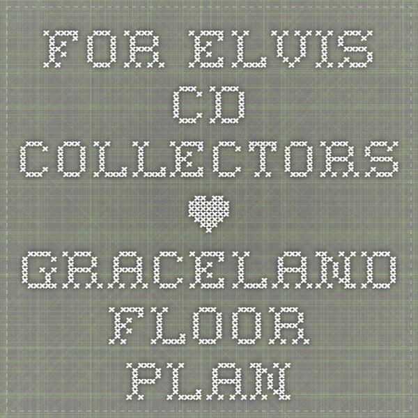 For Elvis CD Collectors • Graceland Floor Plan