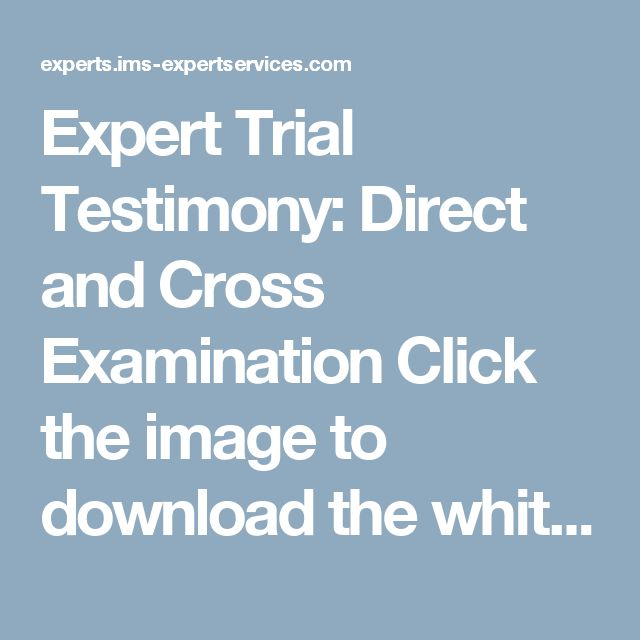Expert Trial Testimony: Direct and Cross Examination  Click the image to download the whitepaper. Resources
