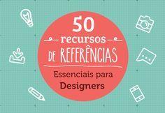 50 Essential Resources for Graphic Designers (pt-br) | 50 Recursos de Referências essenciais para Designers