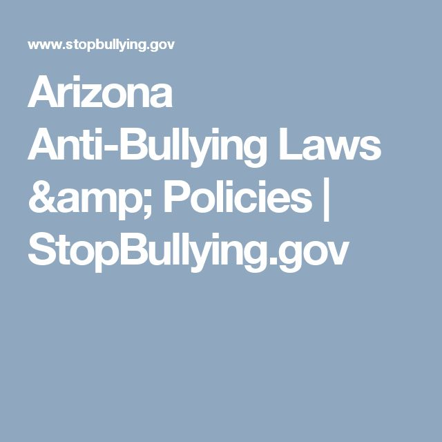 Arizona Anti-Bullying Laws & Policies | StopBullying.gov