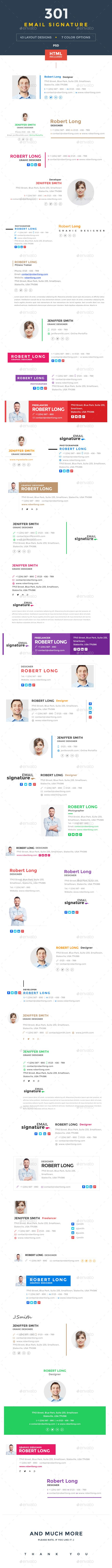 Set of 301 Creative, Modern & Professional Email Signatures for your Business & Personal use. It allow you to customize your email signature with your logo, social profile, you can easily change its text & color from html as well as photoshop.