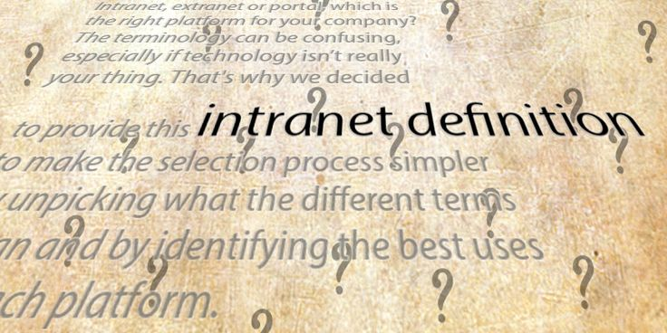 Intranet Definition: What Is An Intranet? :https://www.myhubintranet.com/intranet-definition/