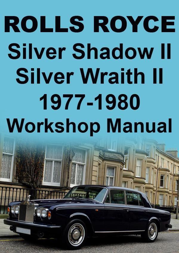 ROLLS ROYCE Silver Shadow 2 & Silver Wraith 2 1977-1980 Workshop Manuals