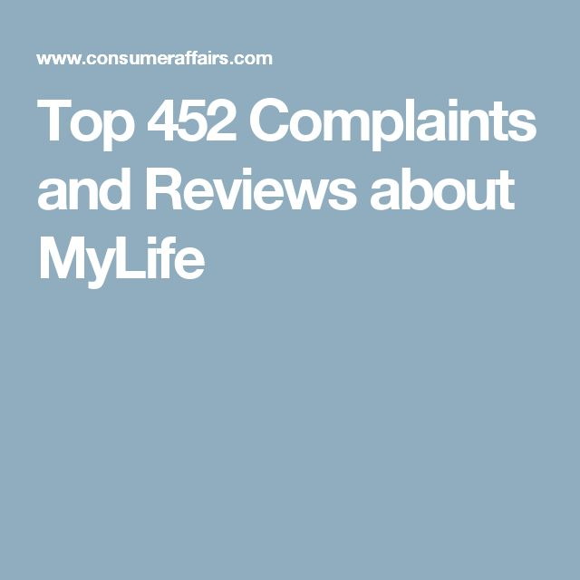Top 452 Complaints and Reviews about MyLife