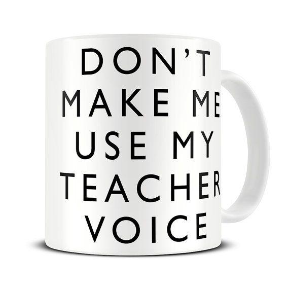 Mug enseignant - ne Me fais pas utiliser ma tasse de voix des enseignants - professeur cadeaux - enseignant drôle cadeau Mug - MG443