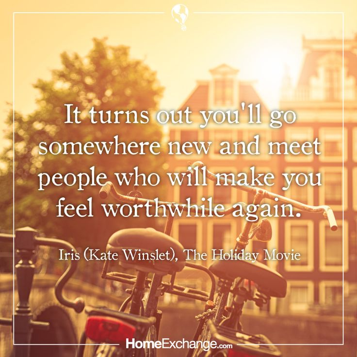 It turns out ... #Quotes from The Holiday movie. Iris / Kate Winslet #TheHoliday #HomeExchange  (Did you know we had a starring role in this movie?)