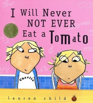 I Will Never NOT EVER Eat a Tomato by Lauren Child | a great book for picky eater and parents! | eatingalwaysthinking.com