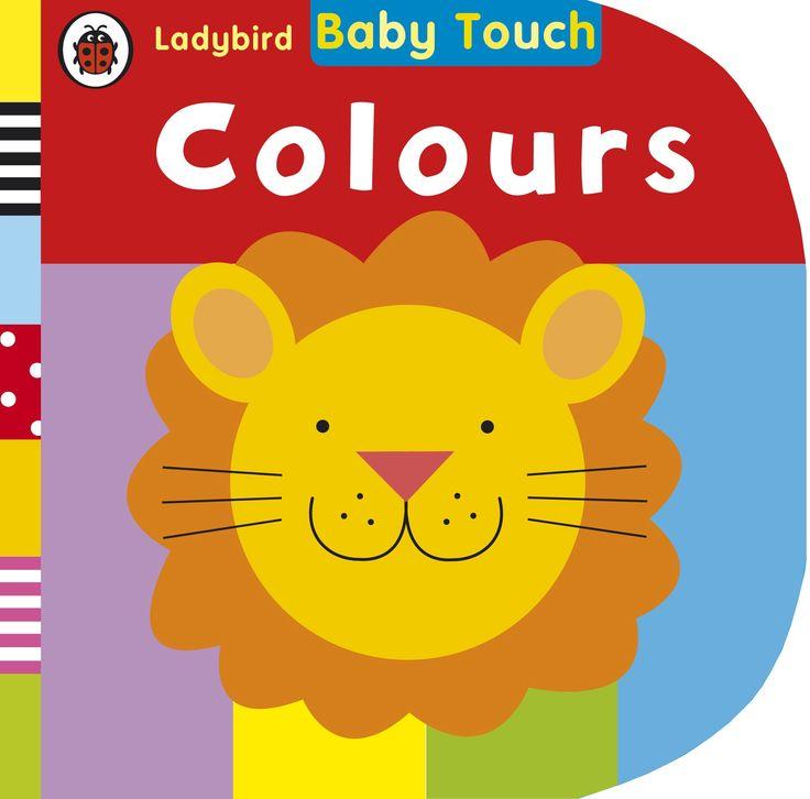 Baby Touch - Colours - Editura Ladybird; O carte senzoriala din care micul copilas va invata texturi si culori, straluciri, reflexii si ideea de opac. Copiii o vor iubi.