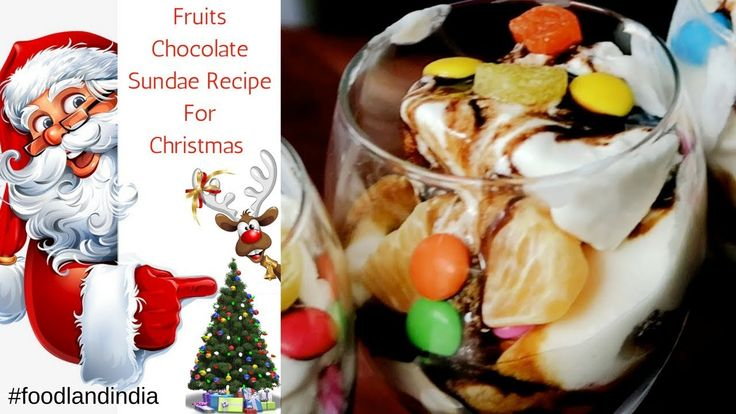 Fruits Chocolate Sundae Recipe For Christmas Indian Style