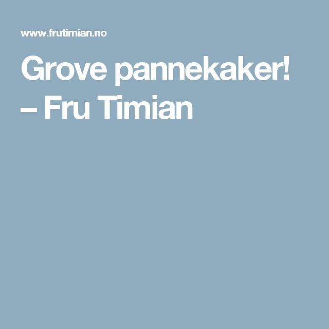 Grove pannekaker! – Fru Timian