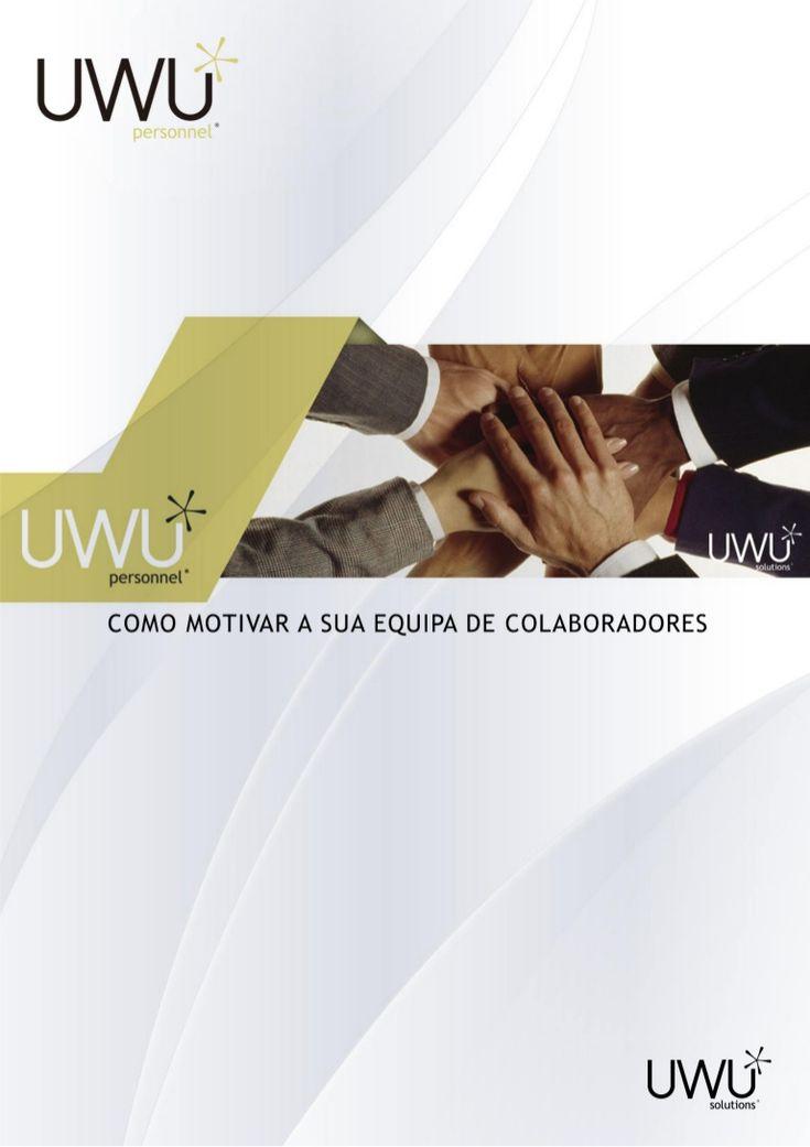 Como motivar a sua equipa de colaboradores? by UWU Solutions, Lda. via slideshare
