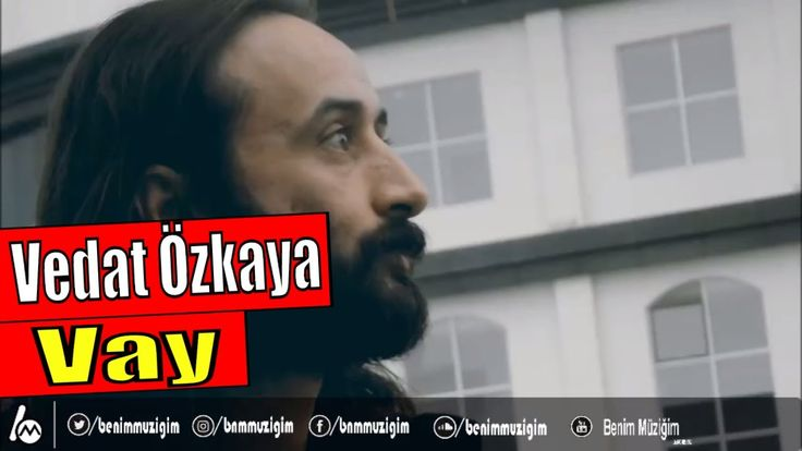 Vedat Özkaya - Vay #BenimMüziğim