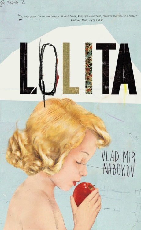 """""""Lolita, light of my life, fire of my loins. My sin, my soul. Lo-lee-ta: the tip of the tongue taking a trip of three steps down the palate to tap, at three, on the teeth. Lo. Lee. Ta. She was Lo, plain Lo, in the morning, standing four feet ten in one sock. She was Lola in slacks. She was Dolly at school. She was Dolores on the dotted line. But in my arms she was always Lolita."""""""
