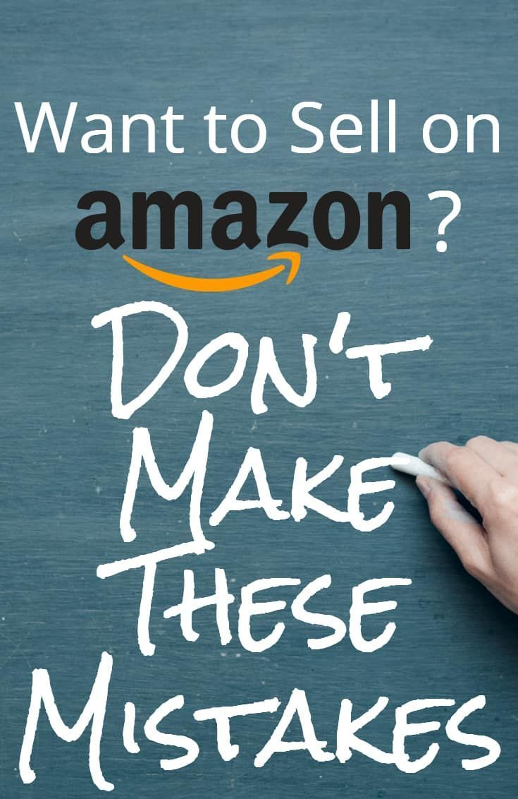 Want To Sell On Amazon Avoid These Mistakes Make Money On Amazon Things To Sell Free Amazon Products