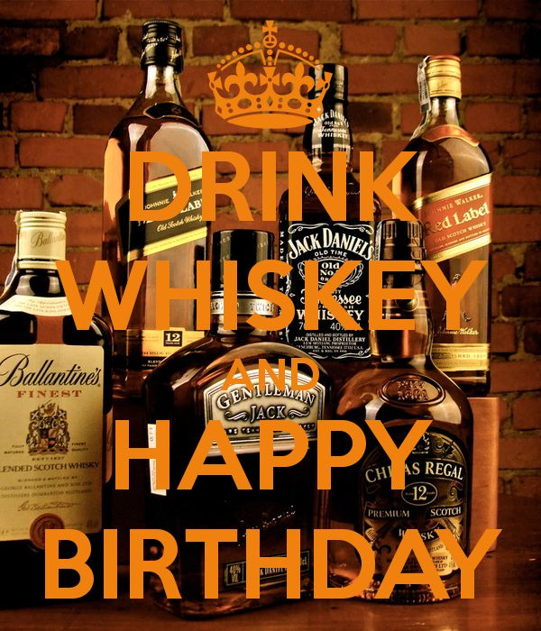 50th Birthday Liquor: DRINK WHISKEY AND HAPPY BIRTHDAY