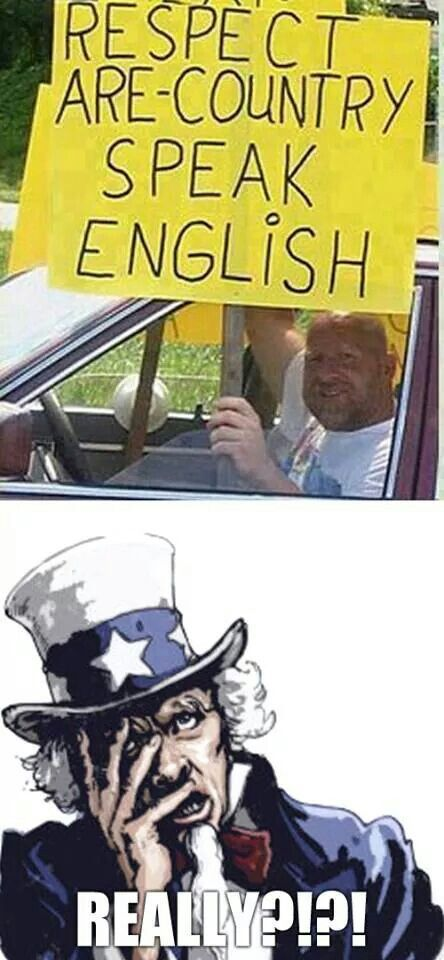 """Idiot test. the typical Trump supporter. """"Respect ARE country. Speak English."""