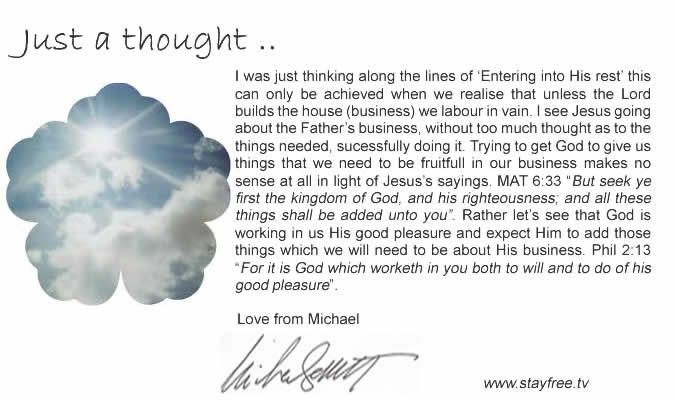 "Just a thought... from Michael Bassett ""Entering into the rest"""