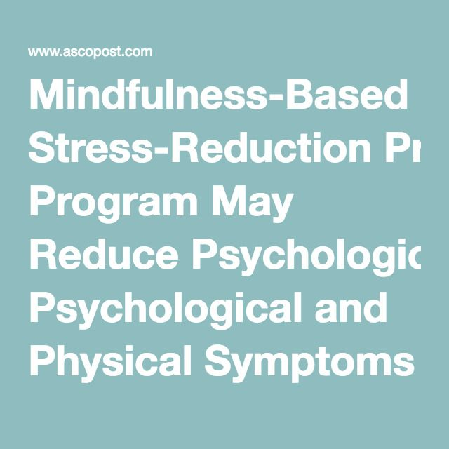 Mindfulness-Based Stress-Reduction Program May Reduce Psychological and Physical Symptoms in Breast Cancer Survivors - The ASCO Post