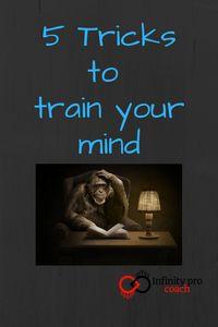 Monkey mind control – 5 tricks to train your mind