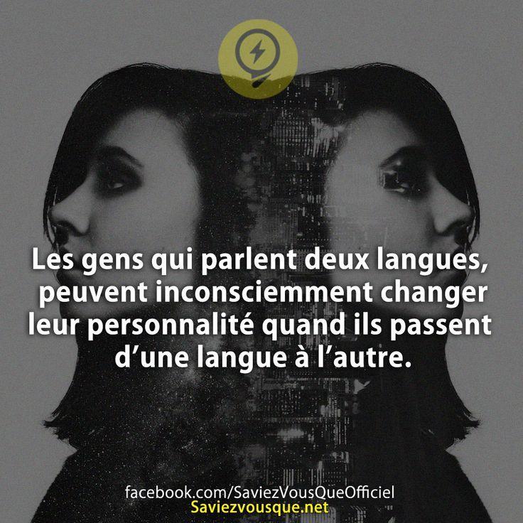 Les gens qui parlent deux langues, peuvent inconsciemment changer leur personnalité quand ils passent d'une langue à l'autre. | Saviez-vous que ?