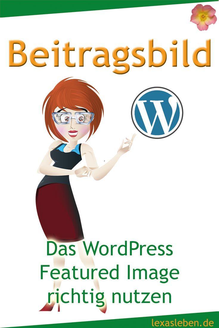 Ein vernünftiges Beitragsbild kann deinem WordPress - Blogartikel viel Aufmerksamkeit bringen. So setzt du das Featured Image richtig ein: https://lexasleben.de/beitragsbild-nutzen/