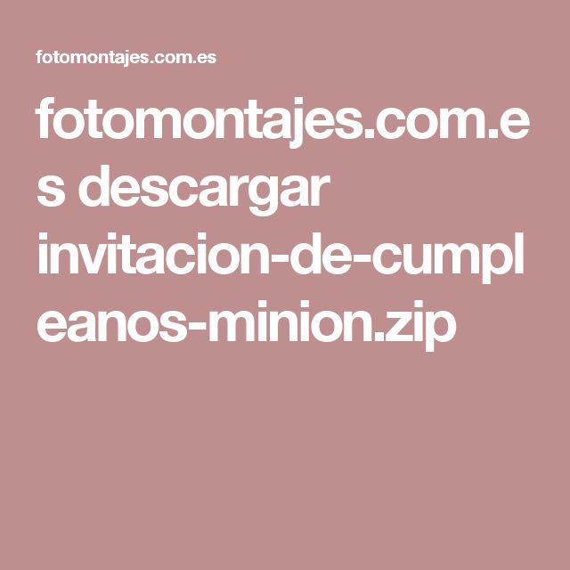 fotomontajes.com.es descargar invitacion-de-cumpleanos-minion.zip
