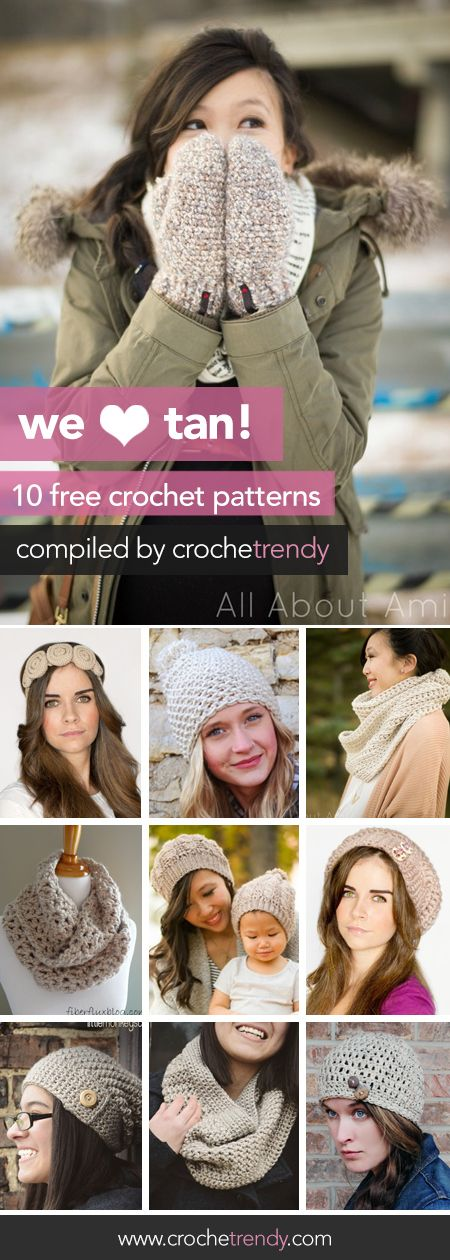 We Love Tan! 10 Free Neutral-Colored Crochet Patterns  |  Roundup by Crochetrendy.com  |  Free Crochet Patterns for Hats, Mittens, Gloves, Scarves, Cowls