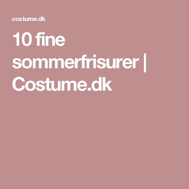 10 fine sommerfrisurer | Costume.dk